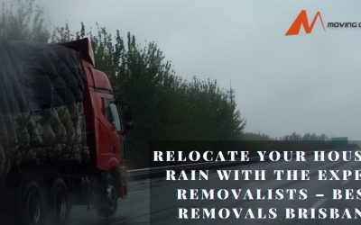 Relocate Your House In Rain With The Expert Removalists – Best Removals Brisbane