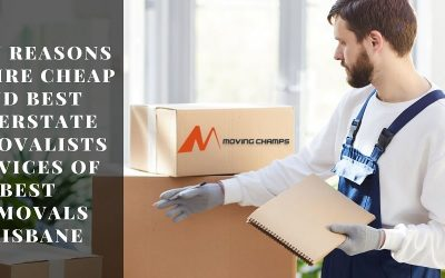 Main Reasons To Hire Cheap And Best Interstate Removalists Services Of Best Removals Brisbane